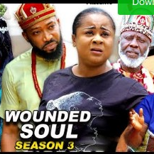 Wounded Soul Season 3 & 4 [Nollywood Movie]
